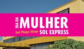 Dia da Mulher - Promoção Sol Plaza Sleep